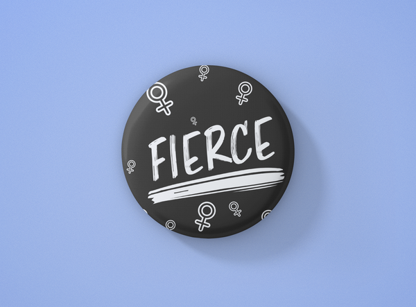 'Fierce' Pin Badge