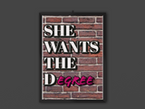 She Wants the Degree Poster A2