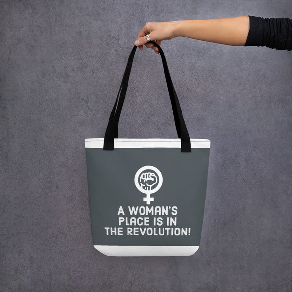 A Woman's Place is in the Revolution! Tote bag