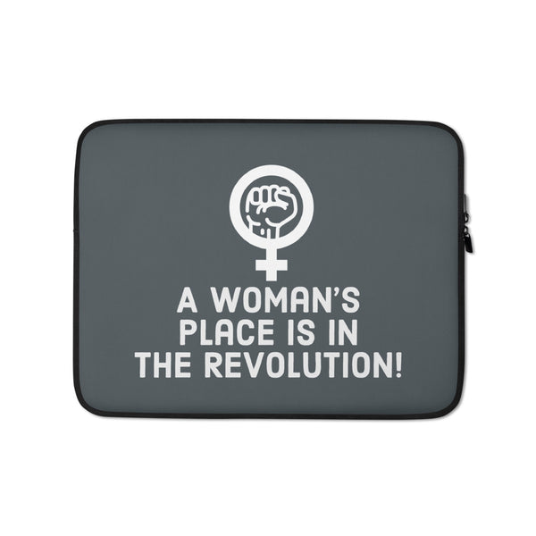 A Woman's Place is in the Revolution! Feminist Laptop Sleeve-Case