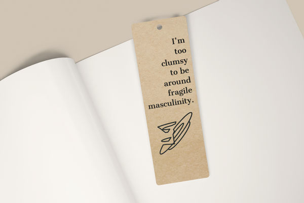 Fragile Masculinity Bookmark