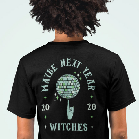Maybe Next Year, Witch's Index Finger Spinning Disco Ball Back Print Unisex Tee