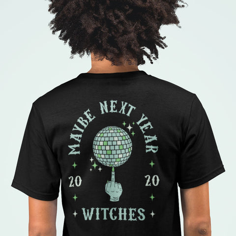 Maybe Next Year, Witch's Middle Finger Spinning Disco Ball Back Print Unisex Tee