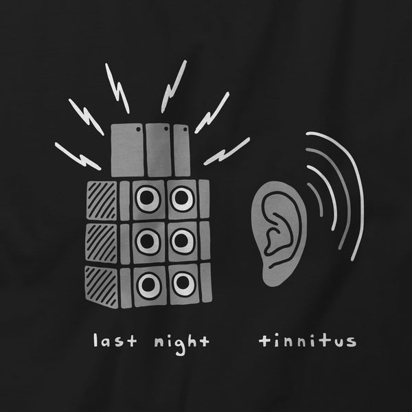 Last Night Tinnitus T-Shirt Design Zoom | I Club Detroit