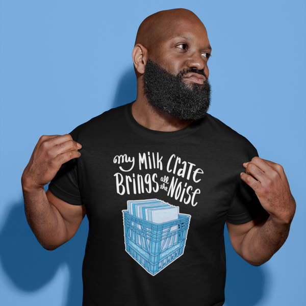 My Milk Crate Brings All the Noise Unisex Shirt | I Club Detroit