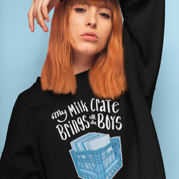 DJ Shirt My Milk Crate Brings all the Boys Sweatshirt Unisex | I Club Detroit