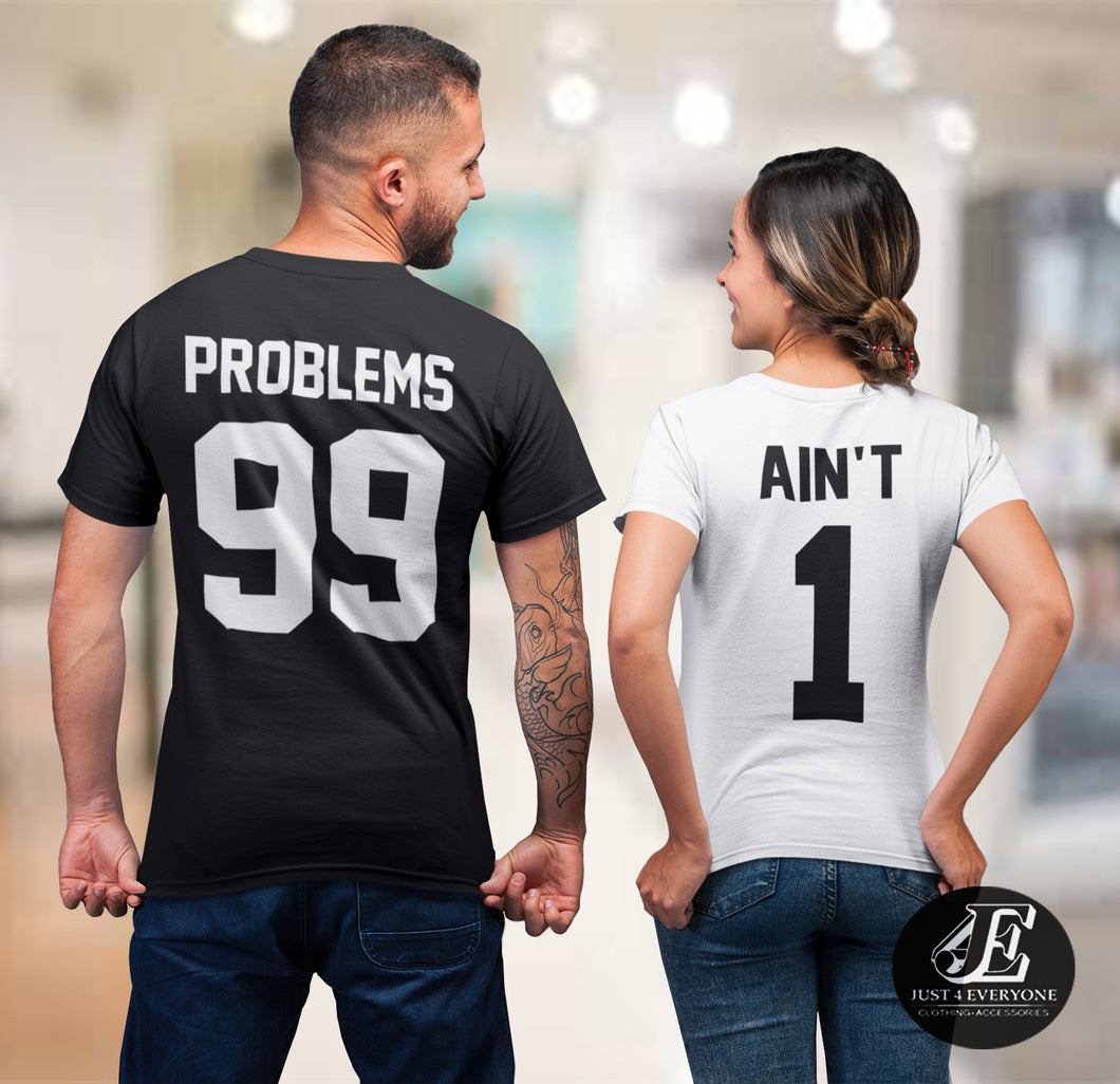 99 Problems Ain't 1 Shirts, Matching Shirts, Couples Shirts, Christmas Shirts, Problems Ain't Shirt, 99 Problems Aint 1, Anniversary Gift