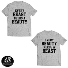 Load image into Gallery viewer, Every Beast Needs A Beauty Every Beauty Needs A Beast Shirts, Couple Shirts, Matching Shirts, Beauty And The Beast Shirt, Valentines Shirts