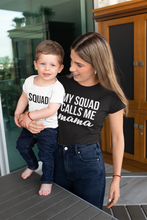 Load image into Gallery viewer, My Squad Calls Me Mama Shirt, Squad Shirt, Mommy And Me Shirts, Mom of Daughters, Matching Shirts