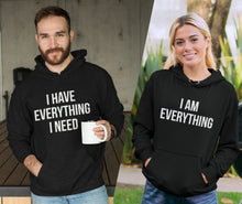Load image into Gallery viewer, I Have Everything I Need I Am Everything Hoodies, Couple Hoodies, Couple Sweatshirts, Matching