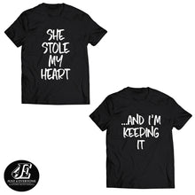 Load image into Gallery viewer, She Stole My Heart ...And I'm Keeping It, Couple Shirts, Matching T-shirts, Couples Shirts, Honeymoon shirts, Valentines Day Shirts, Unisex