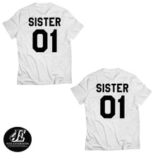 Load image into Gallery viewer, Sister Shirts, Sister 01 Shirts, Matching Shirts, Sisters Tee, Best Friends Matching Shirts, Big Little Shirts, Bestie Shirt, Sister Gift