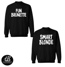 Load image into Gallery viewer, Fun Brunette Smart Blonde Sweaters, Bff Sweater, Best Friends Sweater, Friends Pullover, Bestie Hoodies, BFF Sweatshirts, Matching Sweaters