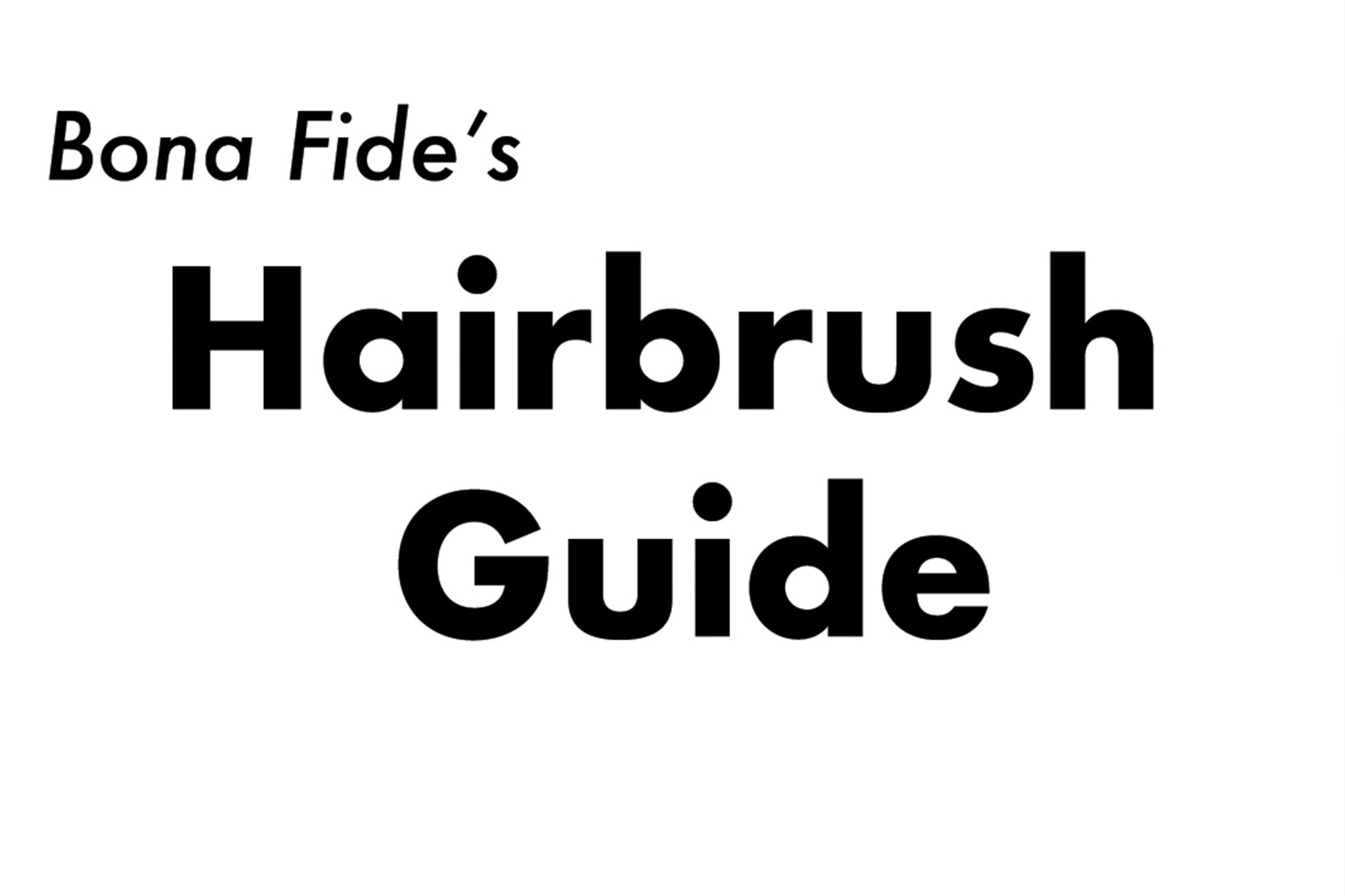 Bona Fide's Hairbrush Guide
