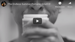 The Endless Summer Pomade: Smell It!