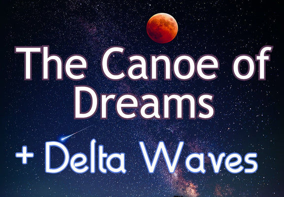P. The Canoe of Dreams - Visualization with Delta Binaural Waves