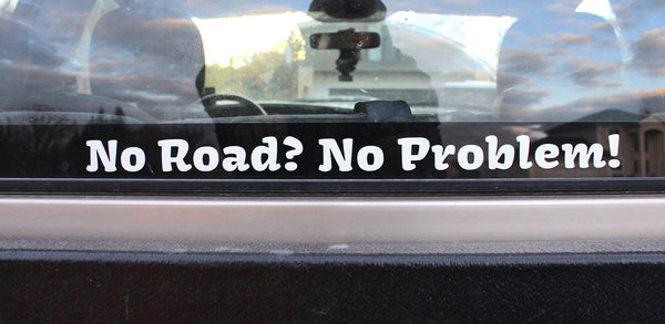 No Road? No problem! Decal
