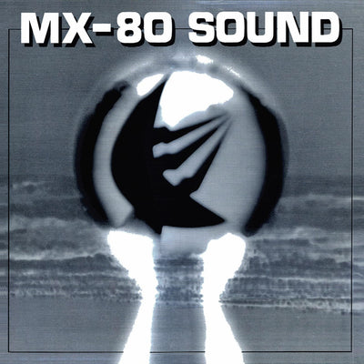 MX-80 Sound - Out of the Tunnel LP