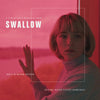 Swallow - Original Motion Picture Soundtrack LP