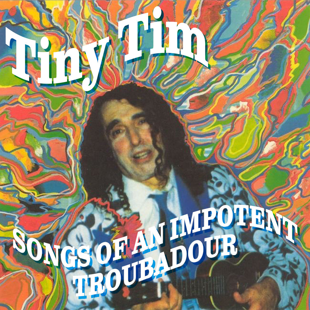 Tiny Tim - Songs of an Impotent Troubadour [Expanded Edition] - Digital Album