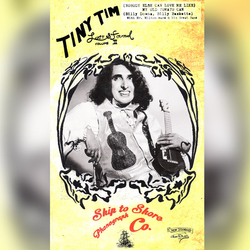 Tiny Tim - (Nobody Else Can Love Me Like) My Old Tomato Can