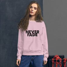 Load image into Gallery viewer, 'Never Fade' Crew Sweatshirt