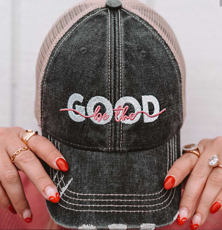 Be The Good Trucker Hat