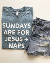Load image into Gallery viewer, Sundays Are Jesus And Naps Denim tee