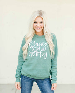 Flawed And Still Worthy Green Sweatshirt