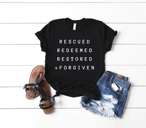 Rescued, Redeemed, Restored, Forgiven Black Tee