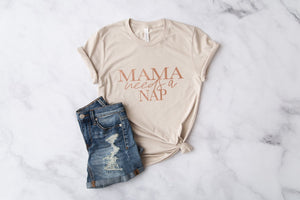 MAMA Needs A Nap Natural Tee