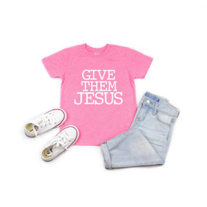 Give Them Jesus Pink Tee