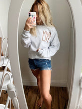 Load image into Gallery viewer, MAMA LIFE Ash Sweatshirt
