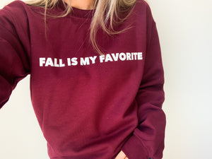 Fall Is My Favorite Maroon Sweatshirt