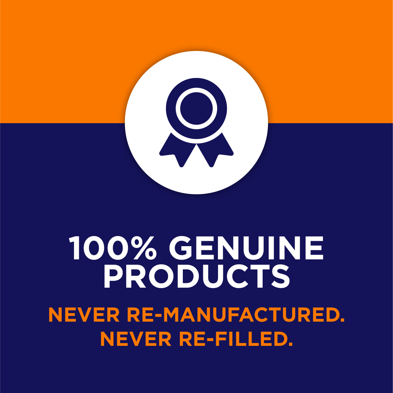 Never Re-manufactured, Never refilled