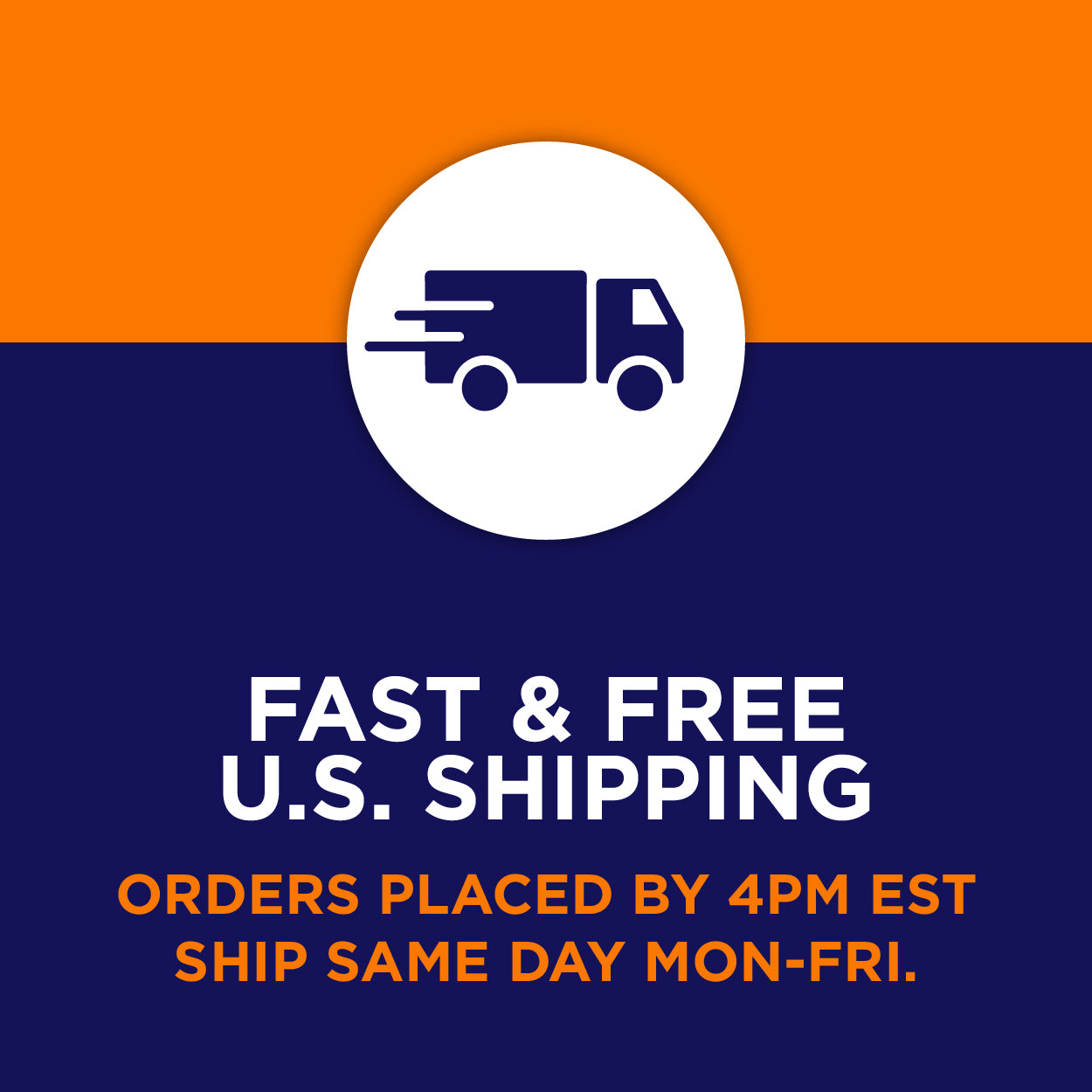 Orders placed by 4 P.M. EST ship the same day Mon. - Fri.