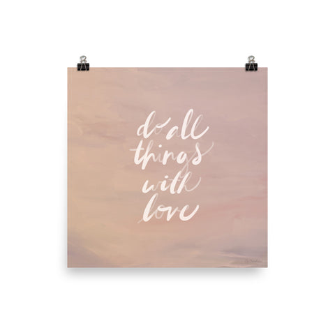 Do All Things With Love • Art Print