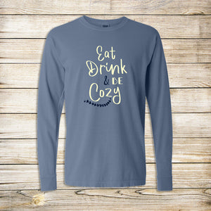 Eat Drink And Be Cozy Comfort Colors Long Sleeve