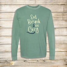 Load image into Gallery viewer, Eat Drink And Be Cozy Comfort Colors Long Sleeve