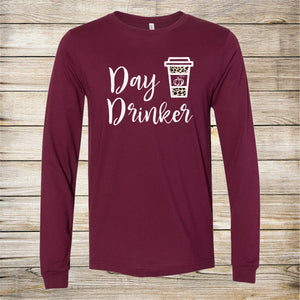 Day Drinking... My PSL Long Sleeve Tshirt.