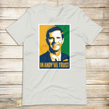Load image into Gallery viewer, In Andy We Trust Tee