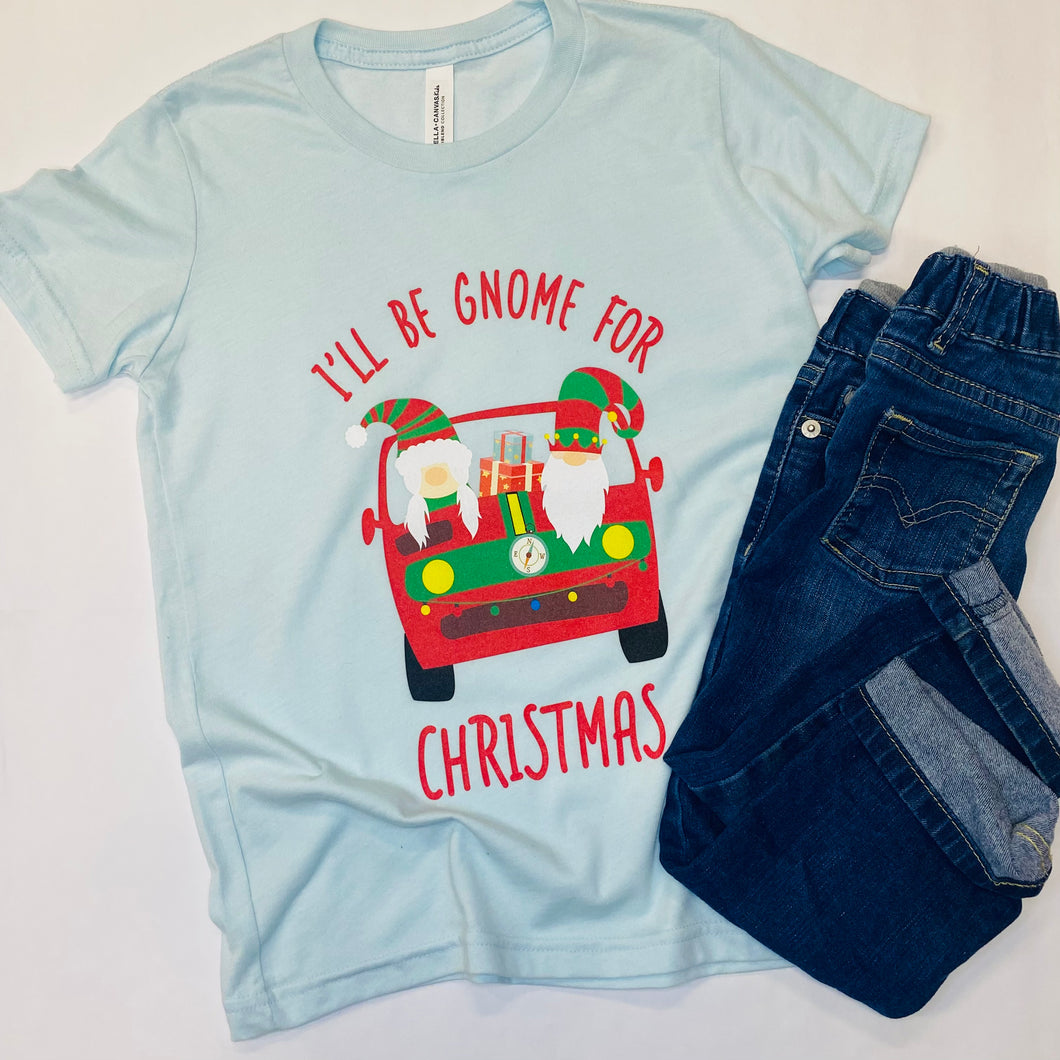 I'll be Gnome for Christmas Kids Tee