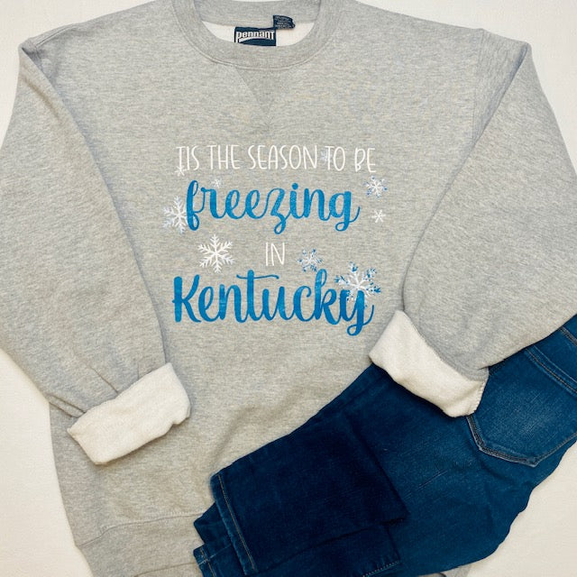 Freezing in Kentucky Sweatshirt