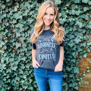 Throw Kindness Around Like Confetti Tee