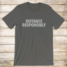 Load image into Gallery viewer, Distance Responsibly Tee