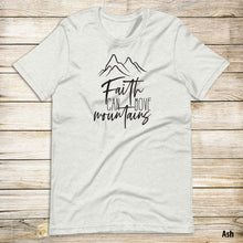 Load image into Gallery viewer, Faith Can Move Mountains Tee