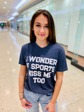 Load image into Gallery viewer, Sports Miss Me Tee