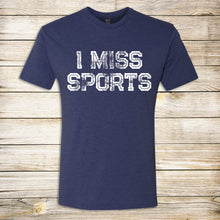 Load image into Gallery viewer, I Miss Sports Tee