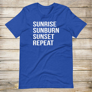 Sunrise Sunburn Sunset Repeat Tee