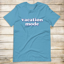 Load image into Gallery viewer, Vacation Mode Tee